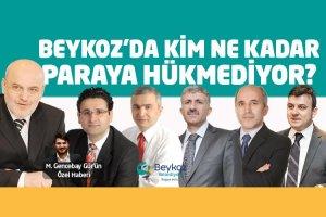 Beykoz'da kim ne kadar paraya hükmediyor?