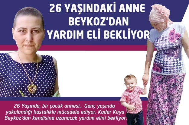 26 yaşındaki anne Beykoz'dan yardım eli bekliyor!