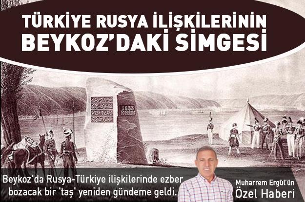 Türkiye Rusya ilişkilerinin Beykoz'daki simgesi