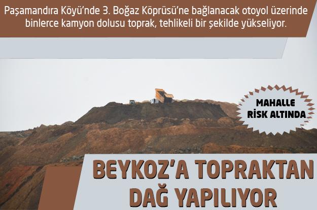 Beykoz Paşamandıra'ya topraktan dağ yapılıyor