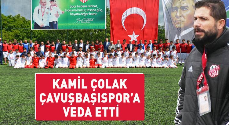 Kamil Çolak Çavuşbaşıspor'a veda etti