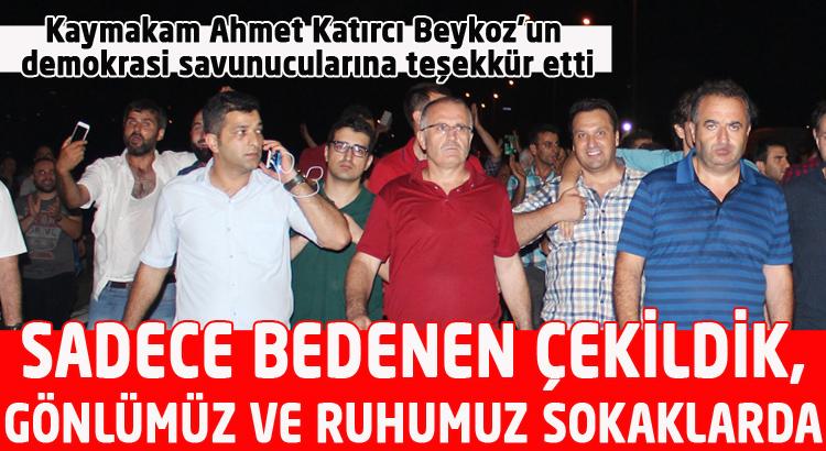 Beykoz Kaymakamı'ndan demokrasi savunucularına teşekkür