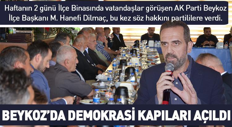 Başkan Dilmaç Beykoz'da demokrasi kapılarını açtı