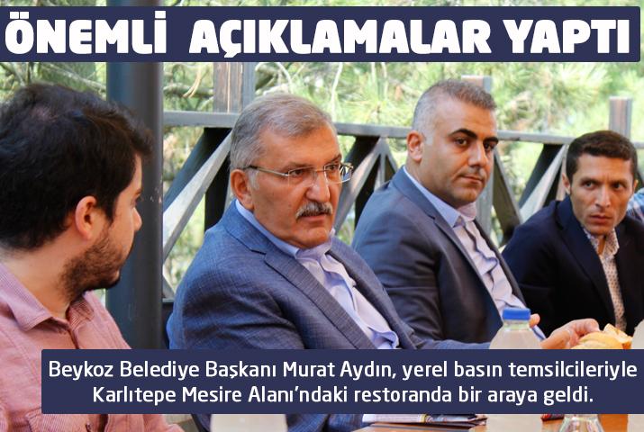 Beykoz Belediye Başkanı önemli açıklamalar yaptı