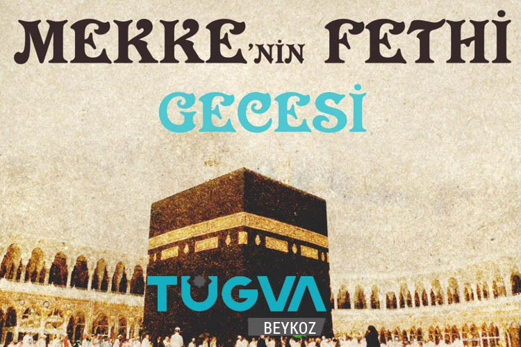 TÜGVA, Beykoz'u Mekke'nin fethinde buluşturacak