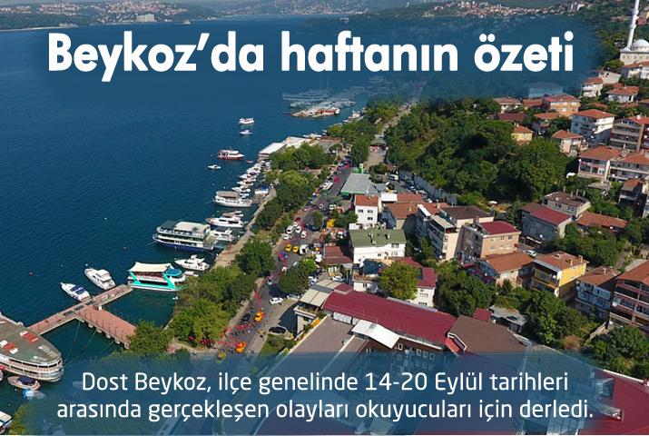 Beykoz'da bir haftalık güncel özet (14-20 Eylül)