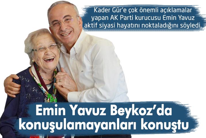 Emin Yavuz Beykoz'da konuşulamayanları konuştu