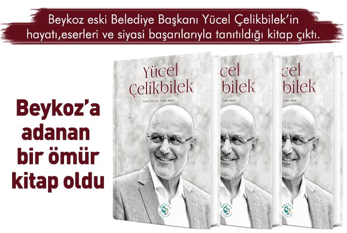 Beykoz'a adanan ömür Yücel Çelikbilek kitabı çıktı