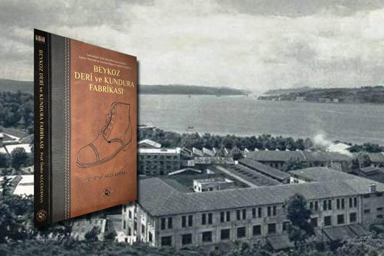 Beykoz Deri ve Kundura Fabrikası kitabı raflarda
