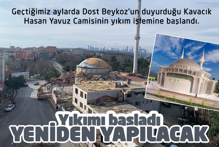 Beykoz Hasan Yavuz Camisinin yıkımı başladı