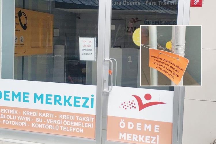 Beykoz'da fatura ödeme merkezi mühürlendi